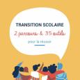 Transition Scolaire: 2 parcours et 35 outils pour la réussir